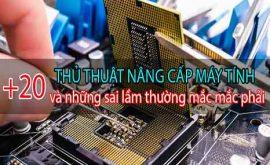 Top Thủ thuật nâng cấp máy tính và những sai lầm thường mắc phải